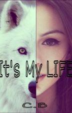 It's My Life by CatherineBinibini