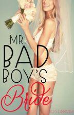 Mr. Bad Boy's Bride by AriahMichelle