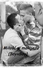 Miłość w makijażu (BoyxBoy) by YoshikoAbe