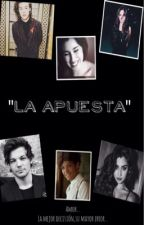 """LA APUESTA"" by kiaabeth"