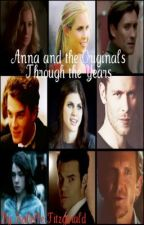 Anna and the Originals Through the Years by IsabelleFitzgerald