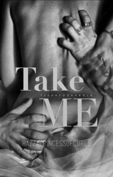 Take Me. [ L.S A/B/O ] [slow updates]