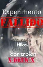 Experimento Fallido (Editando) by x-drew-x