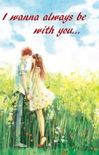 I wanna always be with you... by BubbaTravis