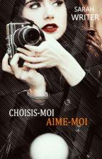 Choisis-moi (PAS TERMINÉE) by AWriterAtHeart01