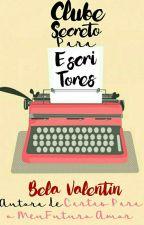 Clube Secreto Para Escritores by Srta_Bella
