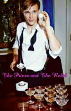 The Prince and The Rebel Girl (Prince Liam lovestory) by Musicalroses13