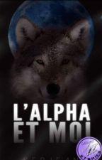 Âme-soeur: L'Alpha et moi T1✔ by kerjean