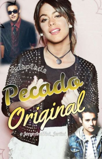 Pecado Original *Jortini* ~HOT~ {Adaptada} 《TERMINADA》
