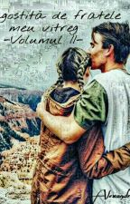Îndrăgostită de fratele meu vitreg II by AlexandraVladIubb