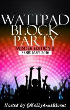 Wattpad Block Party - Winter Edition II by KellyAnneBlount