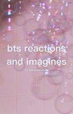 BTS Reactions/Imagines by jikookiesandmilk