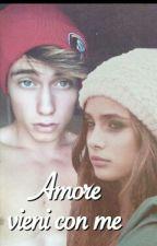 Amore vieni con me by val3ntinasblog