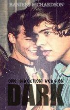 Dark - One Direction Version by BanjeetRichardson
