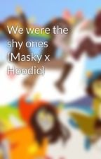 We were the shy ones (Masky x Hoodie) by Tarkaid