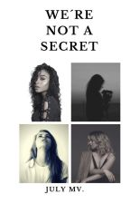 We're Not A Secret. (Fifth Harmony y tu) by WriterOfShit