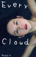 Every Cloud by ihntoxicate