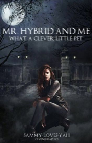Mr. Hybrid And Me {K. Mikaelson} ON HOLD