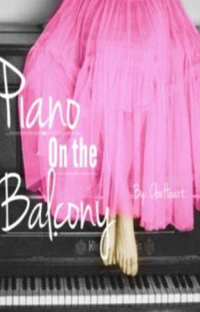 Piano On the Balcony by CloeHeart