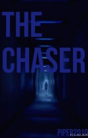 The Chaser by Piper2010