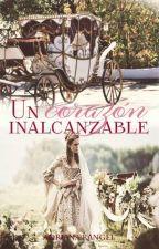 Un Corazón Inalcanzable ( 3er libro) by adricrp