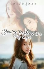 You're perfect in my eyes by smilefore