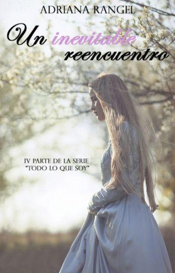 Un Inevitable Reencuentro ( 4to libro)