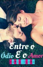 Entre o Ódio e o Amor by Abiguinha