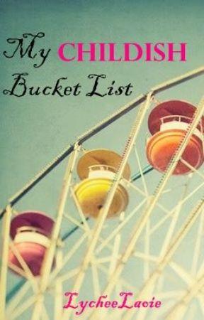 My Childish Bucket List [On-going] by lycheelaoie
