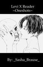 Levi X Reader ~Oneshots~ by mindless-