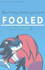 Fooled To Love by Burning_Underground