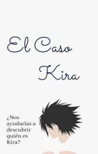 El Caso Kira || Lawliet (L y Tu) by lady_lawliet