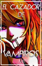 El cazador de vampiros *Nalu*[Lemmon] PAUSADO by sadnessmelon