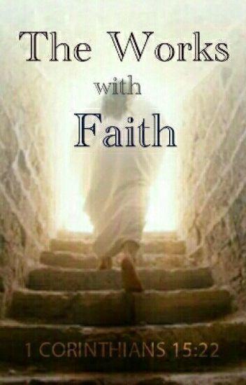 The Works with Faith