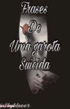 Frases de uma garota suicida by lalyTrouxa