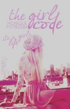 The Girl Code (COMING SOON AFTER MY POSSESSIVE MATE) by singer7777