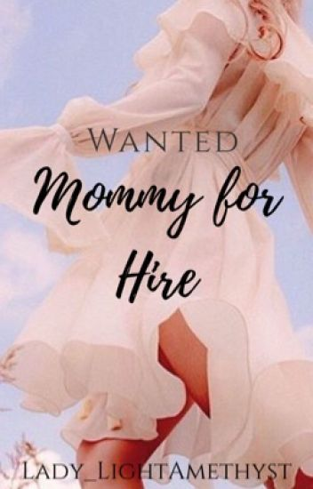 Wanted: Mommy for hire