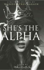 She's The Alpha by wonderstruckagain