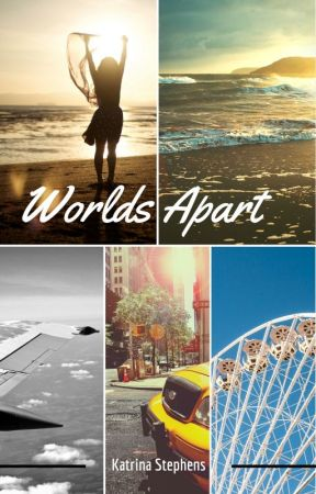Worlds Apart by KatrinaAuthor