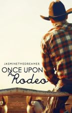 Once Upon A Rodeo by JasmineTheDreamer