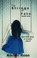 The Strings of Fate | Book One (Slow Updates) by Abner__rosie