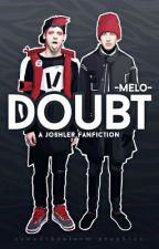 Doubt | Joshler  [ ✓ ] by -Melo-