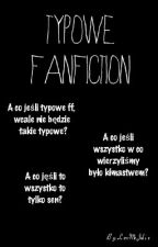 Typowe Fanfiction by LovMeJulie