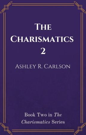 The Charismatics 2 by AshleyRCarlson