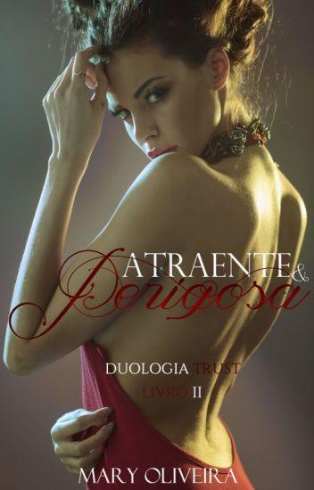 Atraente & Perigosa - Duologia Trust - Livro 2