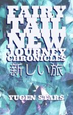 Fairy tail {new journey} chronicles by Yugenstars