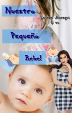 Nuestro Pequeño Bebe (Lauren Jauregui & tu) by Renesmee503