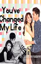 You've Changed My Life (KathNiel FanFic) by Andreawesomeee