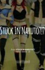 Stuck in Naruto?! by TaeJkRmJhJmJSuga