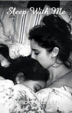 Sleep With Me (A Camren One-Shot) by Yolandahhhh